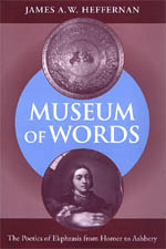 Museum of Words: The Poetics of Ekphrasis from Homer to Ashbery