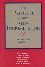 The Privilege against Self-Incrimination: Its Origins and Development