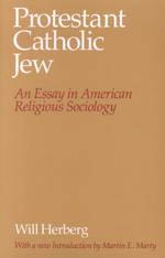 Protestant--Catholic--Jew: An Essay in American Religious