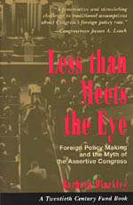 Less than Meets the Eye: Foreign Policy Making and the Myth of the Assertive Congress