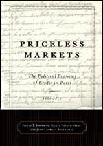 Priceless Markets: The Political Economy of Credit in Paris, 1660-1870