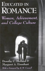 Educated in Romance: Women, Achievement, and College Culture