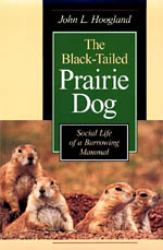 The Black-Tailed Prairie Dog: Social Life of a Burrowing Mammal