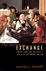 The Marriage Exchange: Property, Social Place, and Gender in Cities of the Low Countries, 1300-1550