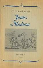 The Papers of James Madison, Volume 6