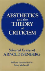 Aesthetics and the Theory of Criticism: Selected Essays of Arnold Isenberg