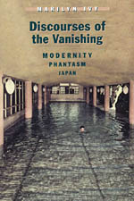Discourses of the Vanishing: Modernity, Phantasm, Japan