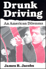 Drunk Driving: An American Dilemma