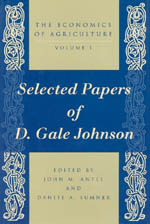The Economics of Agriculture, Volume 1: Selected Papers of D. Gale Johnson