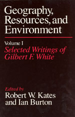 Geography, Resources and Environment, Volume 1: Selected Writings of Gilbert F. White