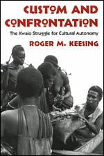Custom and Confrontation: The Kwaio Struggle for Cultural Autonomy