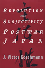 Revolution and Subjectivity in Postwar Japan