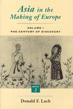 Asia in the Making of Europe, Volume I: The Century of Discovery. Book 2.
