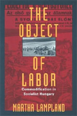 The Object of Labor: Commodification in Socialist Hungary