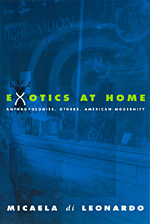 Exotics at Home: Anthropologies, Others, and American Modernity