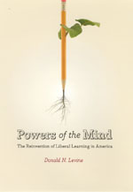 Powers of the Mind: The Reinvention of Liberal Learning in America