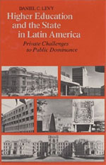 Higher Education and the State in Latin America: Private Challenges to Public Dominance