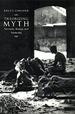 Theorizing Myth: Narrative, Ideology, and Scholarship