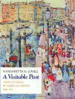 A Visitable Past: Views of Venice by American Artists, 1860-1915