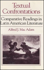 Textual Confrontations: Comparative Readings in Latin American Literature