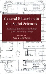 General Education in the Social Sciences: Centennial Reflections on the College of the University of Chicago