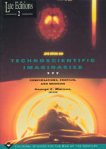 Technoscientific Imaginaries: Conversations, Profiles, and Memoirs