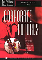 Corporate Futures: The Diffusion of the Culturally Sensitive Corporate Form