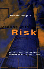 Dealing with Risk: Why the Public and the Experts Disagree on Environmental Issues