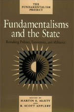 Fundamentalisms and the State: Remaking Polities, Economies, and Militance