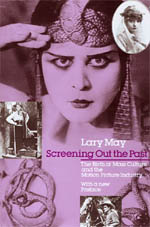 Screening Out the Past: The Birth of Mass Culture and the Motion Picture Industry