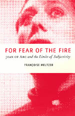 For Fear of the Fire: Joan of Arc and the Limits of Subjectivity