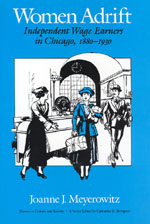 Women Adrift: Independent Wage Earners in Chicago, 1880-1930