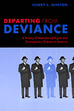 Departing from Deviance: A History of Homosexual Rights and Emancipatory Science in America