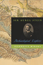 Sir Aurel Stein: Archaeological Explorer