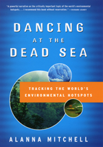 Dancing at the Dead Sea: Tracking the World's Environmental Hotspots