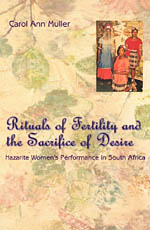 Rituals of Fertility and the Sacrifice of Desire: Nazarite Women's Performance in South Africa