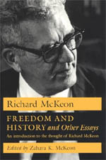 Freedom and History and Other Essays: An Introduction to the Thought of Richard McKeon