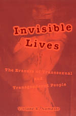 Invisible Lives: The Erasure of Transsexual and Transgendered People