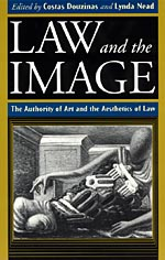 Law and the Image: The Authority of Art and the Aesthetics of Law