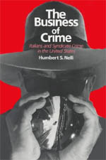 The Business of Crime: Italians and Syndicate Crime in the United States