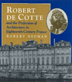 Robert de Cotte and the Perfection of Architecture in Eighteenth-Century France