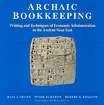 Archaic Bookkeeping: Early Writing and Techniques of Economic Administration in the Ancient Near East