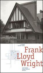 A Guide to Oak Park's Frank Lloyd Wright and Prairie School Historic District