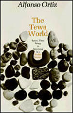 The Tewa World: Space, Time, Being and Becoming in a Pueblo Society