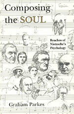Composing the Soul: Reaches of Nietzsche's Psychology