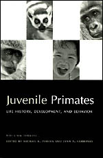 Juvenile Primates: Life History, Development and Behavior, with a new Foreword