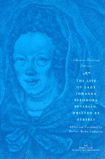 The Life of Lady Johanna Eleonora Petersen, Written by Herself: Pietism and Women's Autobiography in Seventeenth-Century Germany