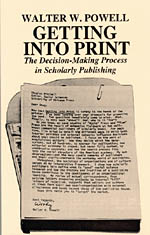 Getting into Print: The Decision-Making Process in Scholarly Publishing