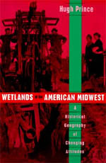 Wetlands of the American Midwest: A Historical Geography of Changing Attitudes