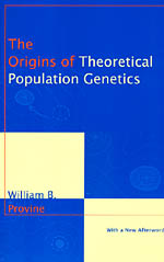 The Origins of Theoretical Population Genetics: With a New Afterword